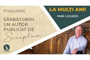 La multi ani Max Lucado!