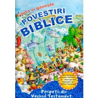 Povestiri biblice: Cauta si Gaseste - Vechiul Testament
