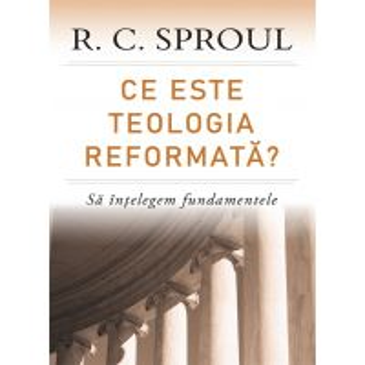 Ce este teologia reformata?