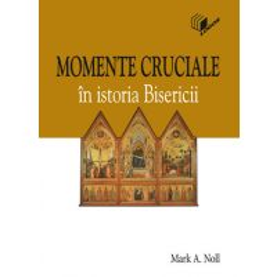 Momente cruciale in istoria Bisericii