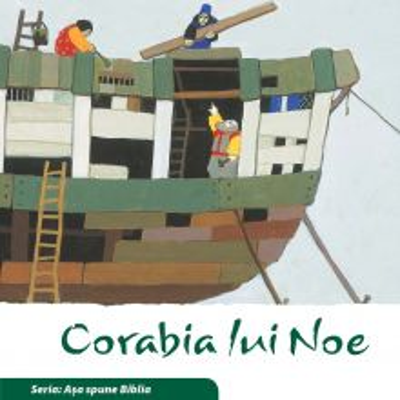 Corabia lui Noe (Seria: Asa spune Biblia)