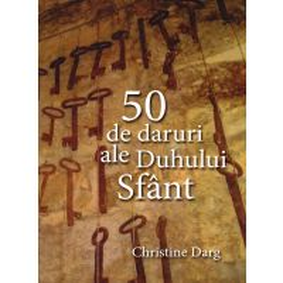 50 de daruri ale Duhului Sfant