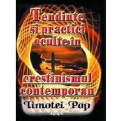Tendinte si practici oculte in crestinismul contemporan