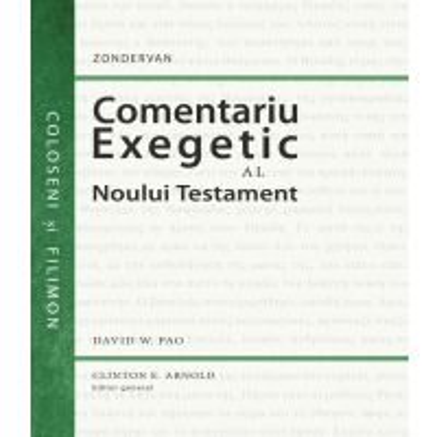 Comentariu exegetic al Noului Testament. Coloseni si Filimon