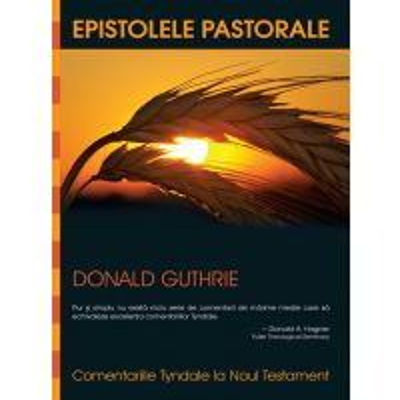 Comentariile Tyndale, vol. 14. Epistolele pastorale