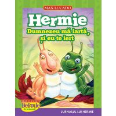 Hermie - Dumnezeu ma iarta, si eu te iert (seria Hermie si prietenii)