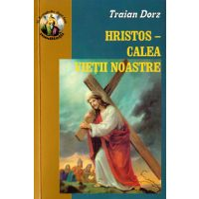 Hristos - Calea vietii noastre