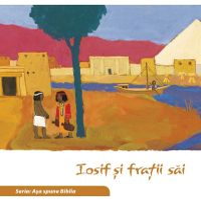 Iosif si fratii sai (Seria: Asa spune Biblia)