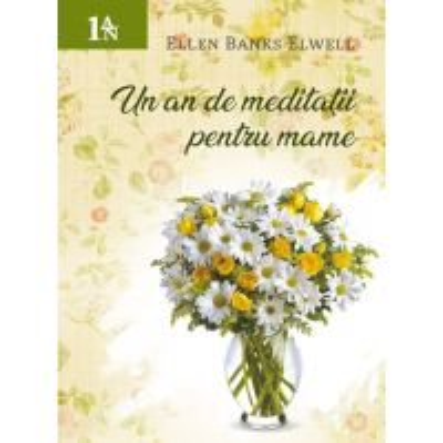 Un an de meditatii pentru mame (margarete)