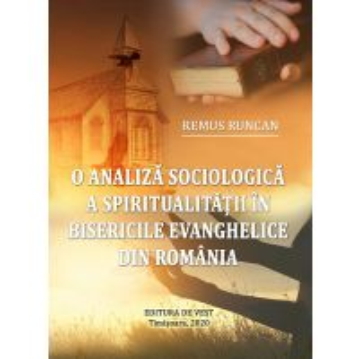 O analiza sociologica a spiritualitatii in bisericile evanghelice din Romania