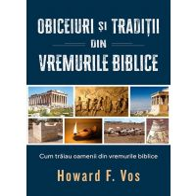 Obiceiuri si traditii din vremurile biblice