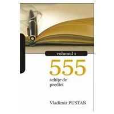 555 schite de predici. Vol. 1