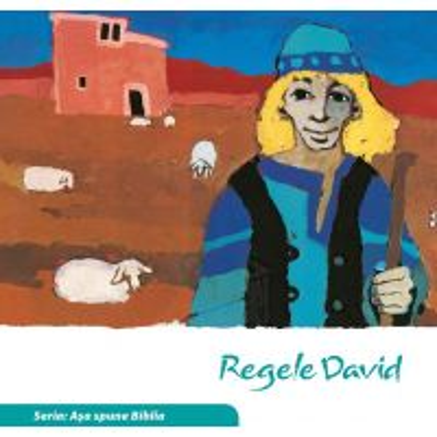 Regele David (Seria: Asa spune Biblia)