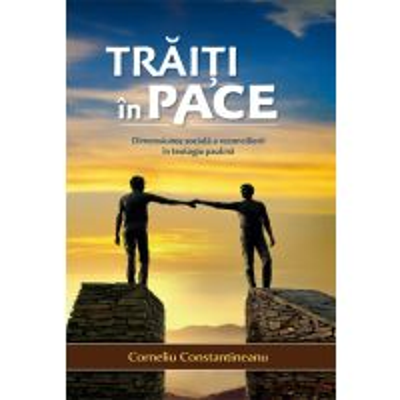 Traiti in pace. Dimensiunea sociala a reconcilierii in teologia paulina