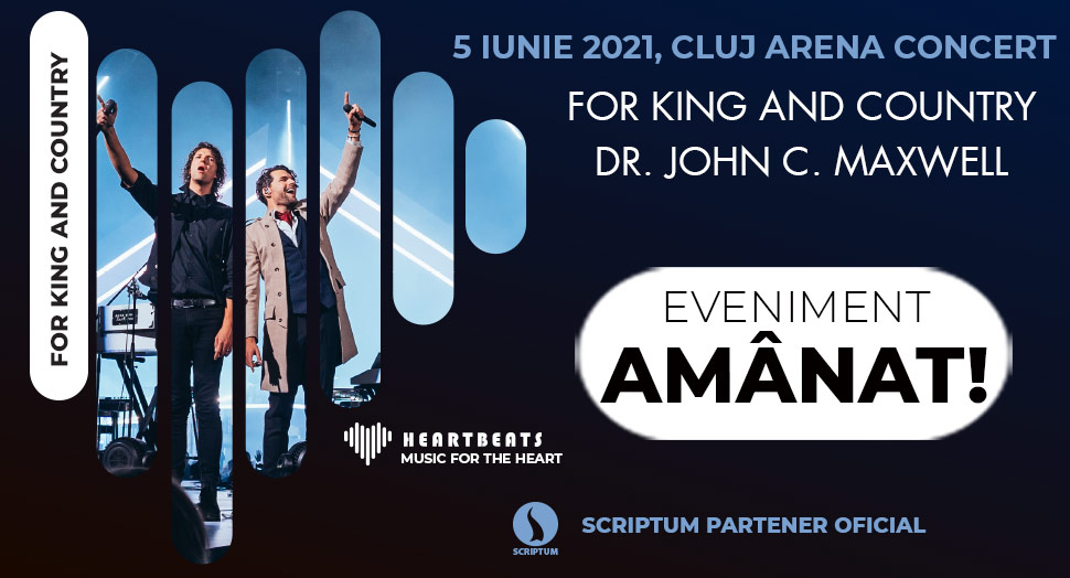 Concertul For King and Country si evenimentul Dr. John C. Maxwell amanate